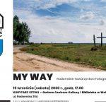"""""""My Way""""- wystawa zbiorowa członków RTF"""