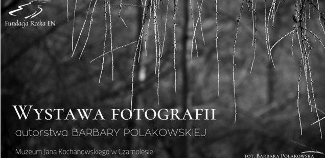 Wystawa fotografii Barbary Polakowskiej